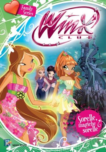 Sorelle, magiche sorelle (Winx Club) (Family Series)