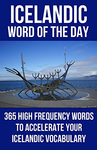 Icelandic Word of the Day: 365 High Frequency Words to Accelerate Your Icelandic Vocabulary (English Edition)