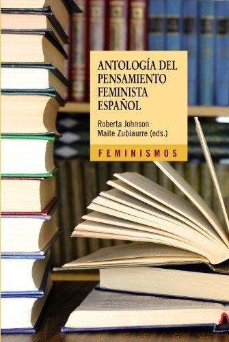 Antología del pensamiento feminista español: 1726-2011 (Feminismos) por Varios Autores