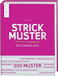 Strickmuster. Die Sammlung.: 500 Muster: Ajourmuster, Zopfmuster, Keltische Motive, Patentmuster uvm. Mit Silberfolie veredeltes Cover