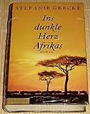 Ins dunkle Herz Afrikas - Gercke Stefanie