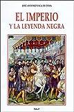 El imperio y la Leyenda negra (Historia y Biografías)