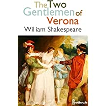 The Two Gentlemen of Verona (Annotated) (English Edition)