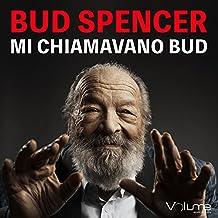 Mi chiamavano Bud. Audiolibro. CD Audio formato MP3