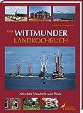 Das Wittmunder Landkochbuch: Zwischen Muscheln und Moor