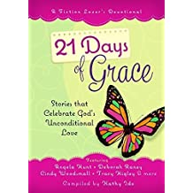 21 Days of Grace: Stories that Celebrate God's Unconditional Love (A Fiction Lover?s Devotional) by Kathy Ide (2015-06-01)