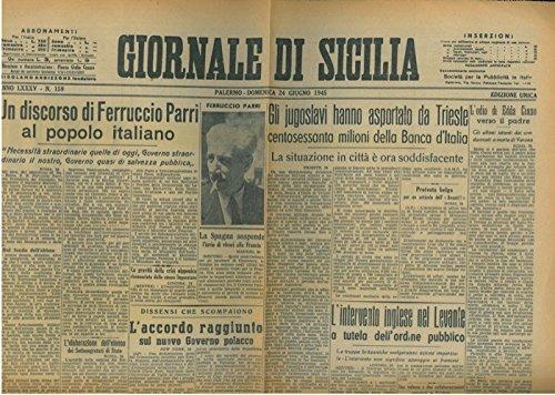Gli jugoslavi hanno asportato da Trieste 160 milioni della Banca d'Italia. - Discorso di Ferruccio Parri al popolo italiano. - Parri a Palermo.