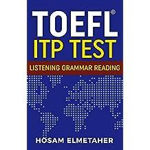 TOEFL ® ITP TEST: Listening, Grammar &  Reading (English Edition)