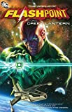 Flashpoint: The World of Flashpoint Featuring Green Lantern by Adam Schlagman Jeff Lemire(2012-03-27)