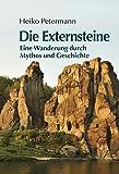 Die Externsteine: Eine Wanderung durch Mythos und Geschichte - Heiko Petermann