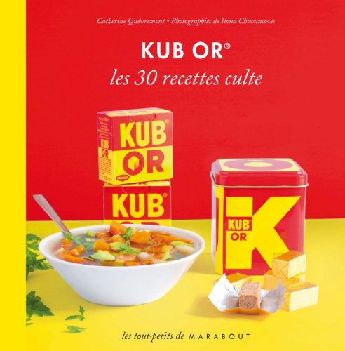 Kub Or - 30 recettes culte