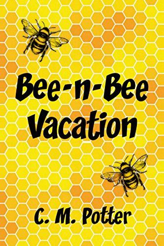 Bee-n-Bee Vacation (English Edition)