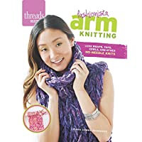 Fashionista Arm Knitting: Luxe Wraps, Tops, Cowls,