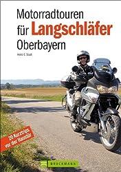 Motorradtouren für Langschläfer Oberbayern: 20 Kurztrips vor der Haustür