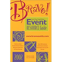 Bravo! Event Resource Guide: The Area's Most Comprehensive Guide to Services for Meeting & Event Planning