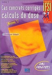 Cas concrets corrigés - Calculs de dose, tome 1 et tome 2