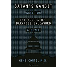 Satan's Gambit: Book Two the Forces of Darkness Unleashed a Novel