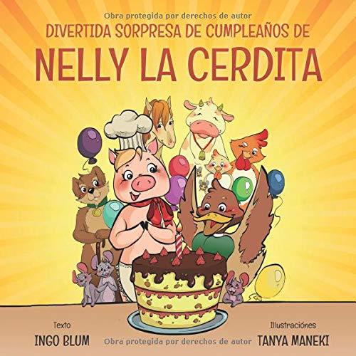 Divertida Sorpresa de Cumpleaños de Nelly la Cerdita por Ingo Blum