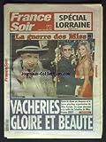 FRANCE SOIR [No 19351] du 04/12/2006 - SPECIAL LORRAINE - LA GUERRE DES MISS - GENEVIEVE DE FONTENAY - OMAR HARFOUCH ET ALEXANDRA ROSENFELD