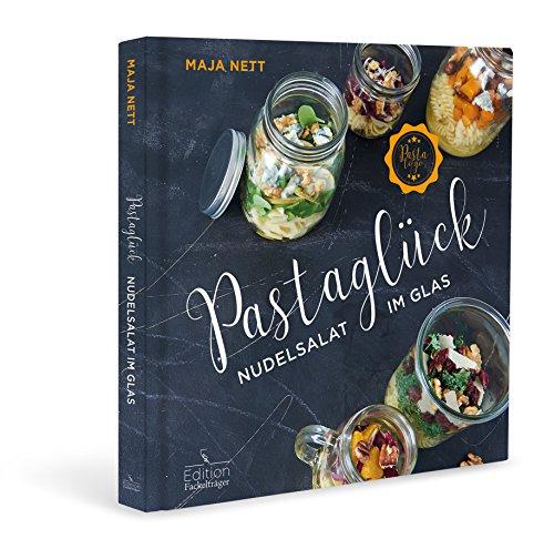 Pastaglück - Nudelsalat im Glas