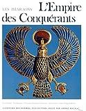L'empire des conquérants - L'egypte au nouvel empire, 1560-1070 avant Jésus-Christ