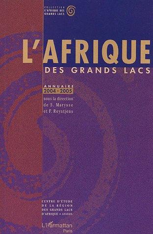 L'Afrique des Grands Lacs : Annuaire 2004-2005...