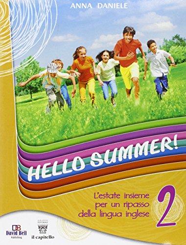 Hello summer! L'estate insieme per un ripasso della lingua inglese. Con CD Audio: 2