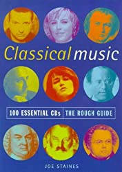 The Rough Guide to Classical Music (100 Essential CDs)