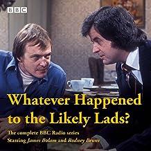 Whatever Happened to the Likely Lads?: Complete BBC Radio Series (BBC Radio 4)