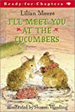 I'll Meet You at the Cucumbers (Ready-For-Chapters)