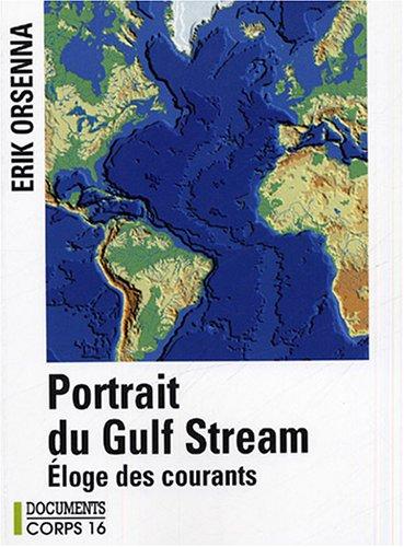 Portrait du Gulf Stream : Eloge des courants