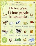Prime parole in spagnolo. Con adesivi. Ediz. illustrata
