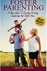 Foster Parenting: A Basic Guide to Creating a Loving, Comforting and Stable Home Paperback