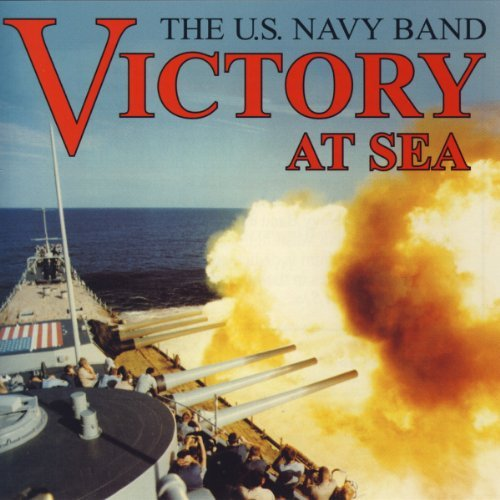Victory at Sea by U.S. Navy Band (1998-05-26)