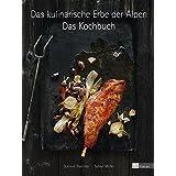 Das kulinarische Erbe der Alpen. Das Kochbuch