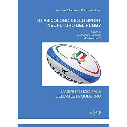 Lo Psicologo Dello Sport Nel Futuro Del Rugby. L'aspetto Mentale Dell'atleta Moderno