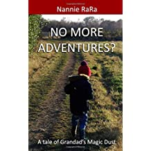 No more adventures?: A tale of Grandad's Magic Dust