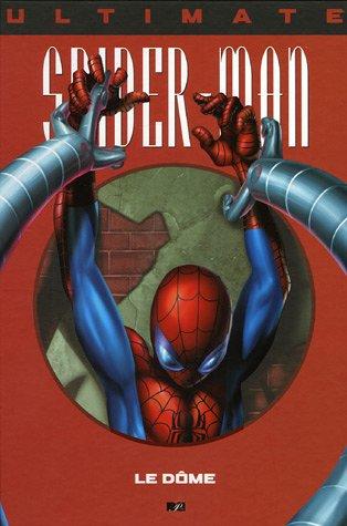 Ultimate Spider-Man, Tome 9 : Le Dôme
