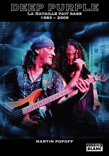 Deep Purple La bataille fait rage (1983-2009) par Martin Popoff