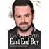 Danny Dyer: East End Boy: The Unauthorized Biography