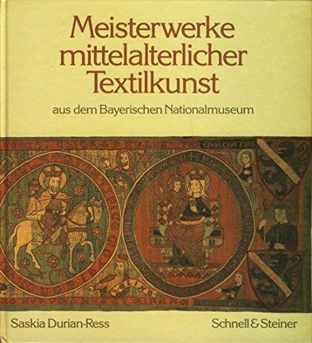 Meisterwerke mittelalterlicher Textilkunst. Aus dem Bayerischen Nationalmuseum