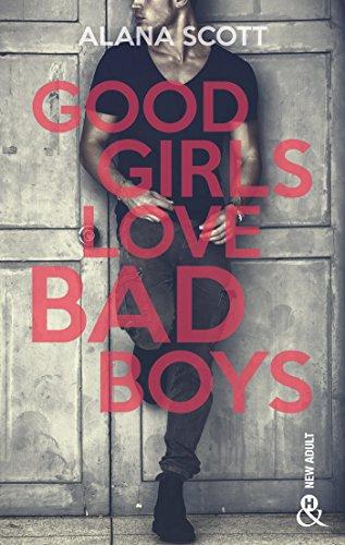 Good Girls Love Bad Boys - L'intégrale (&H) par Alana Scott