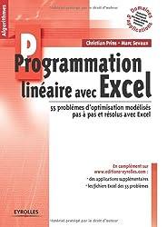 Programmation linéaire avec Excel : 55 problèmes d'optimisation modélisés pas à pas et résolus avec Excel