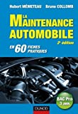 La maintenance automobile - 2e édition - en 60 fiches pratiques by Hubert Mèmeteau (2010-05-26) - Dunod - 26/05/2010