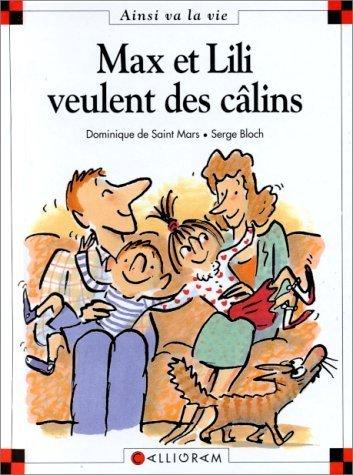 Max et Lili veulent des câlins de Saint Mars. Dominique de (2004) Relié