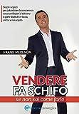 Scarica Libro Vendere fa schifo se non sai come farlo (PDF,EPUB,MOBI) Online Italiano Gratis