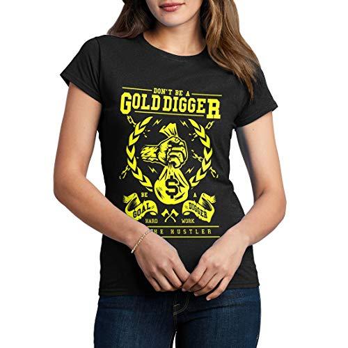 A235WCNTB Damen T-Shirt Gold Digger Quotes Don't Be A Goal Hard Work The Hustler Motivational Classic Retro(Small,Black) Damen Gold Digger