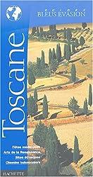 Guide Bleu Évasion : Toscane