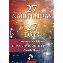 Salient Features of Each Nakshatra: 27 NAKSHATRAS In 27 DAYS (English Edition)