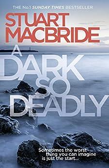 A Dark So Deadly by [MacBride, Stuart]